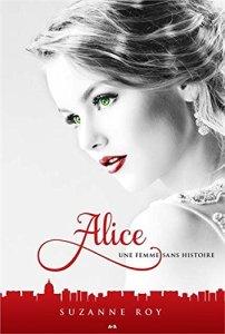 Une femme sans histoire Alice, Tome 2) - Suzanne Roy