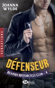 Défenseur (Reapers Motorcycle Club, Tome 4) - Joanna Wilde