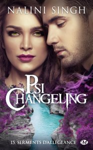 Serments d'allégeance (Psi-Changeling, Tome 15) – Nalini Singh