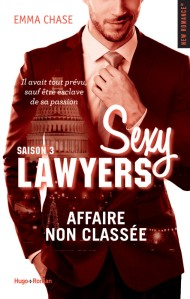 Affaire non classée (Sexy Lawyers, Tome 3) - Emma Chase