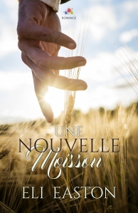 Une nouvelle moisson – Eli Easton